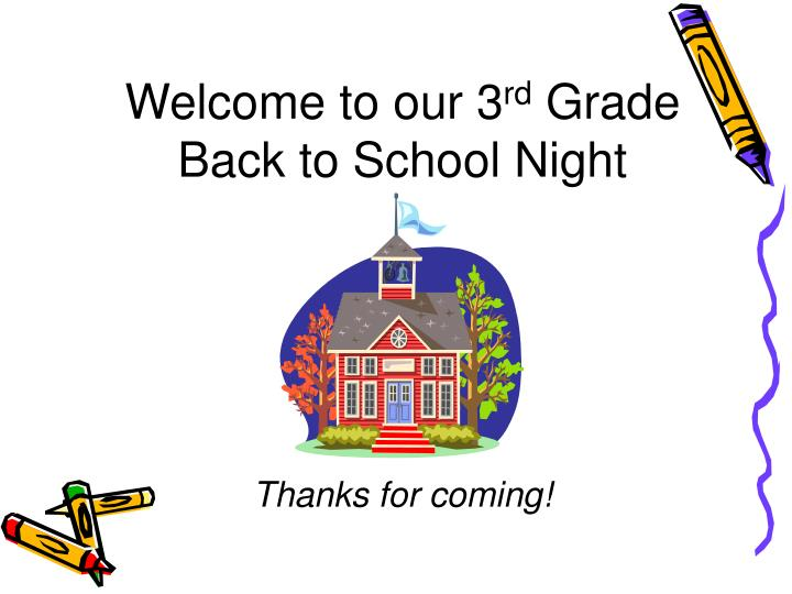 Welcome to our 3 rd grade back to school night