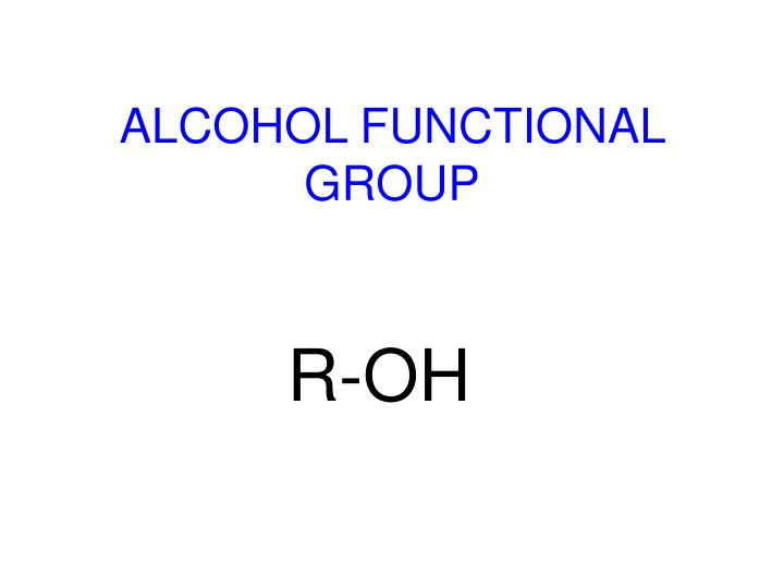 ALCOHOL FUNCTIONAL GROUP