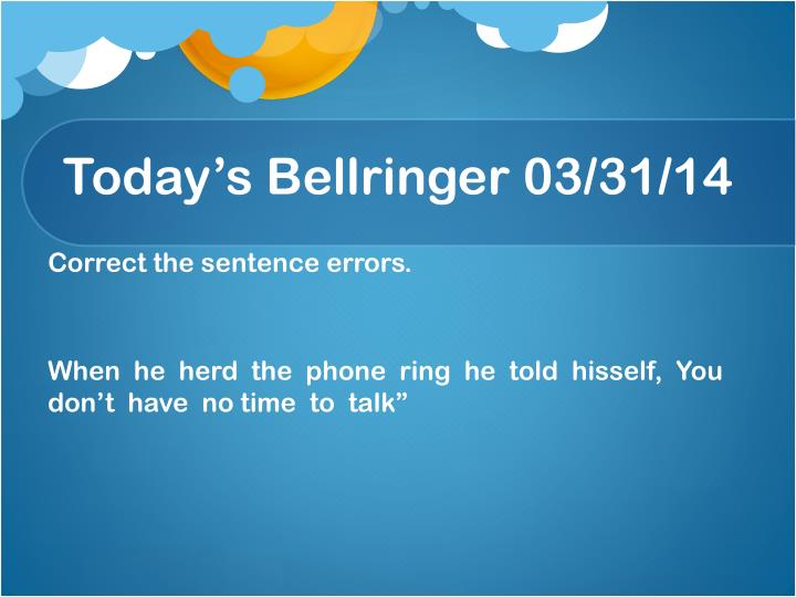 Today s bellringer 03 31 14