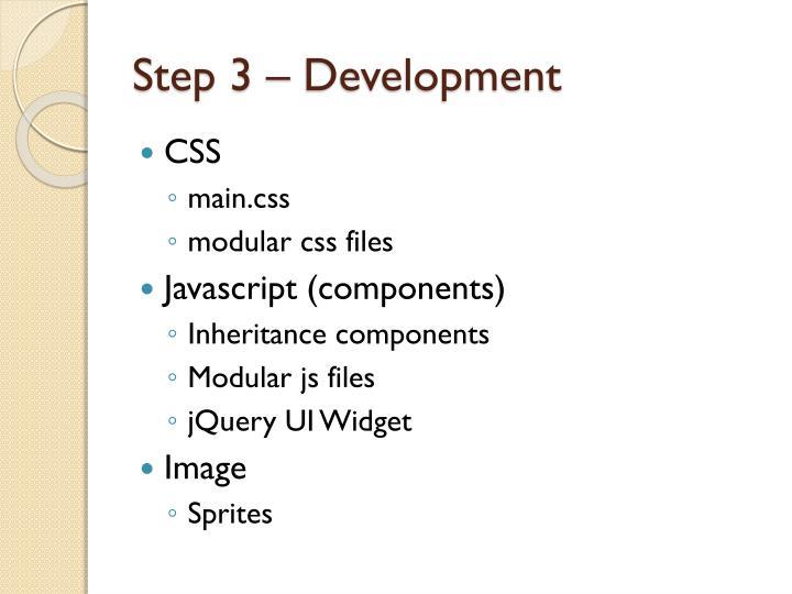 Step 3 – Development