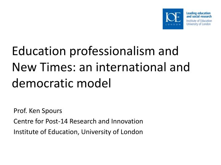 Education professionalism and new times an international and democratic model