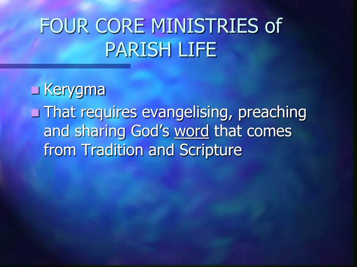 FOUR CORE MINISTRIES of PARISH LIFE
