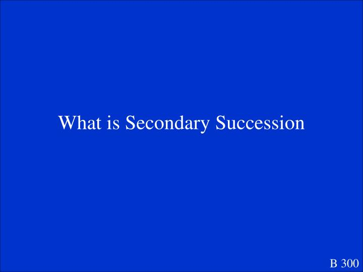 What is Secondary Succession