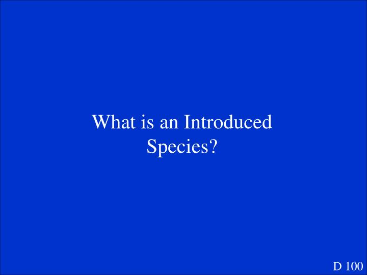 What is an Introduced Species?