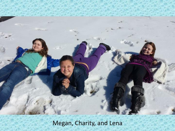 Megan, Charity, and Lena