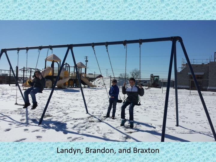 Landyn, Brandon, and Braxton