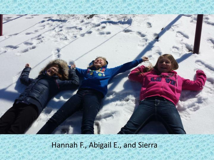 Hannah F., Abigail E., and