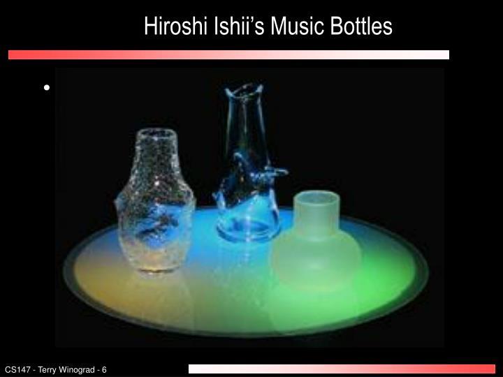 Hiroshi Ishii's Music Bottles