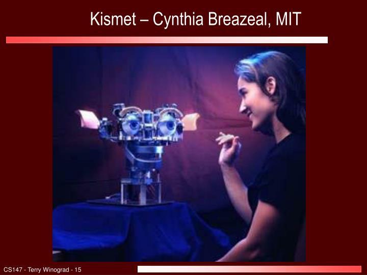 Kismet – Cynthia Breazeal, MIT