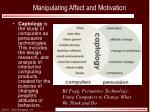 manipulating affect and motivation