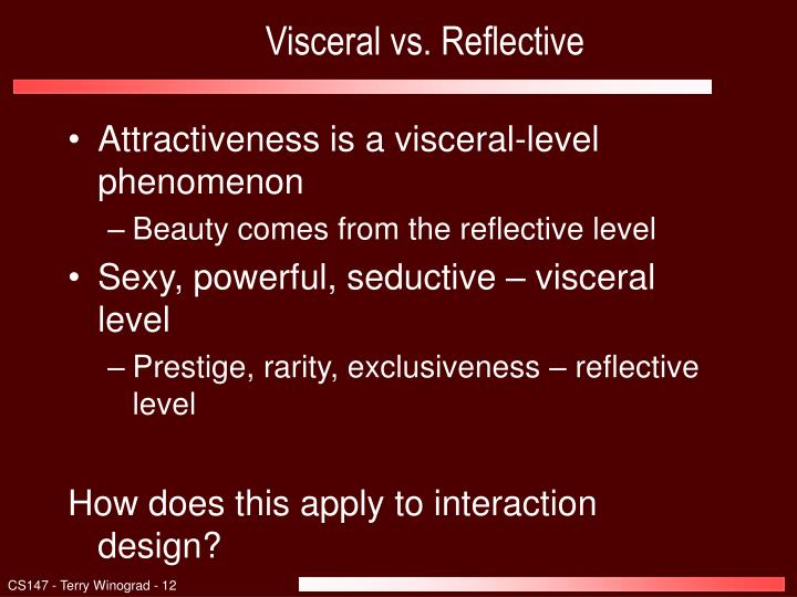 Visceral vs. Reflective