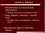 visceral vs reflective