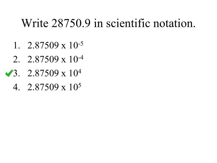 Write 28750.9 in scientific notation.
