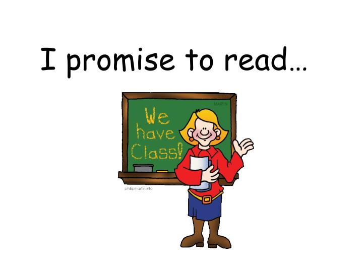I promise to read…