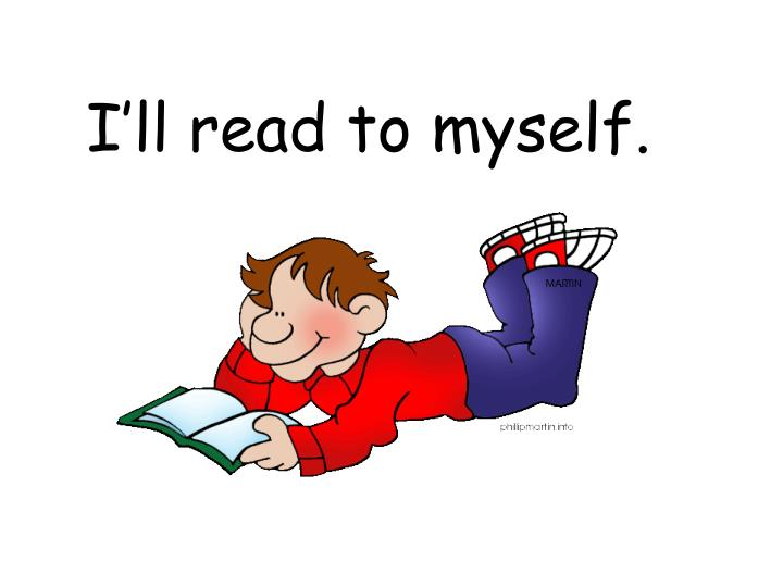 I'll read to myself.