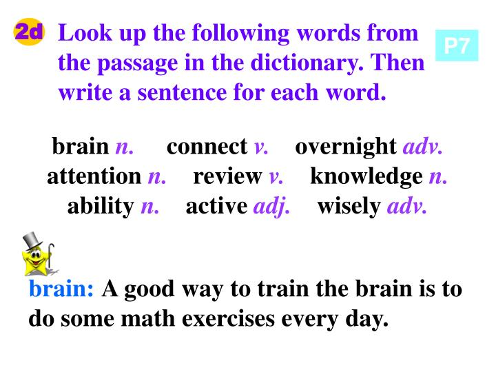 Look up the following words from the passage in the dictionary. Then write a sentence for each word.