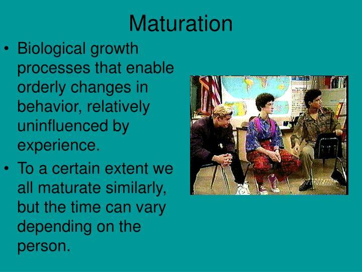 Maturation