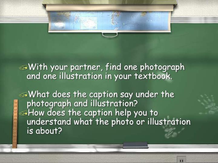With your partner, find one photograph and one illustration in your textbook.