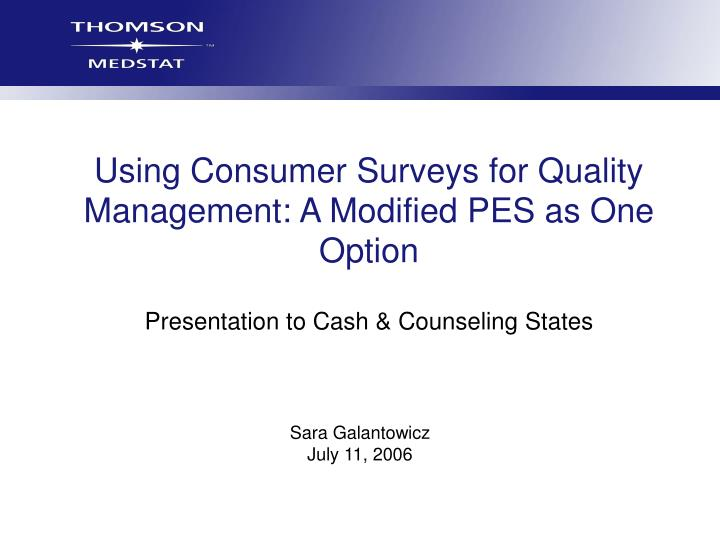 Using Consumer Surveys for Quality Management: A Modified PES as One Option