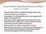 general rules regarding financial affairs subject to an audit