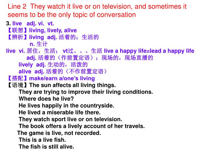 Line 2  They watch it live or on television, and sometimes it seems to be the only topic of conversation