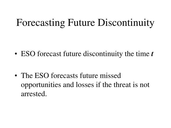 Forecasting Future Discontinuity