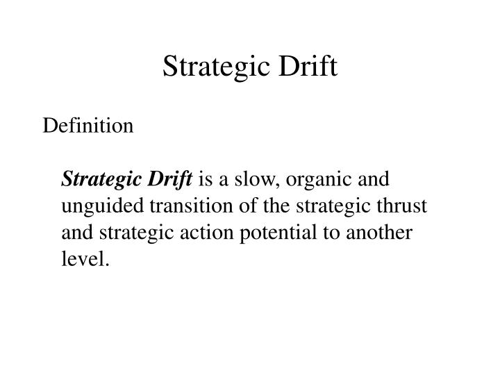 Strategic Drift