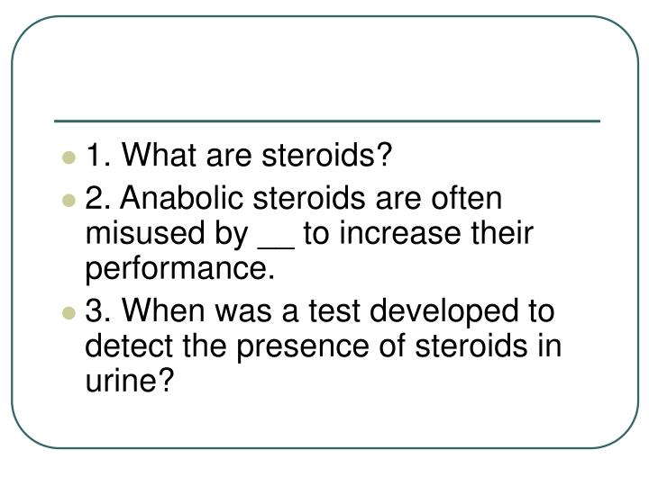 1. What are steroids?