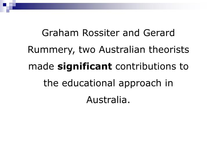 Graham Rossiter and Gerard Rummery, two Australian theorists made