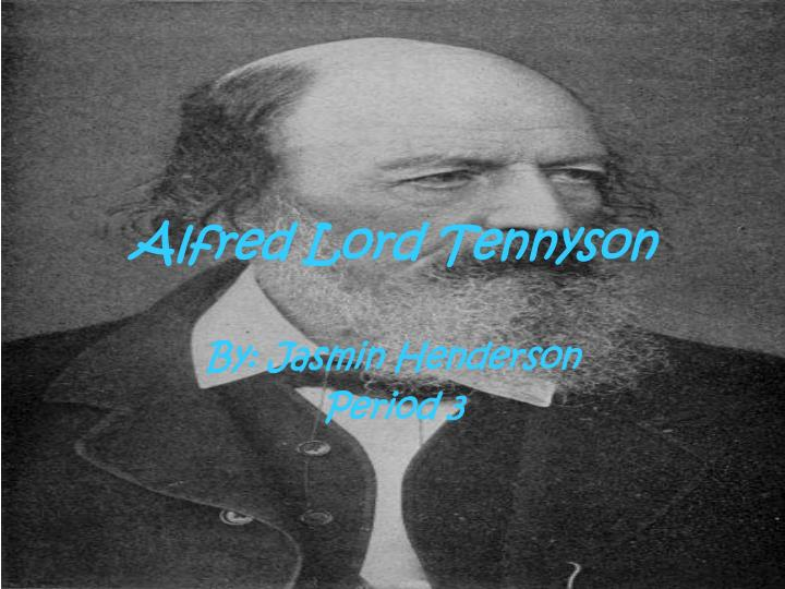 alfred lord tennyson an analysis Works by alfred, lord tennyson at librivox (public domain audiobooks) settings of alfred tennyson's poetry in the choral public domain library the louverture project.