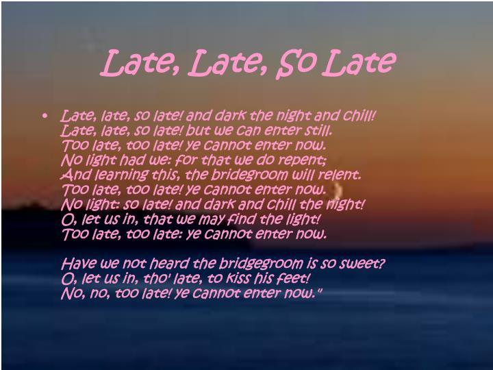 Late, Late, So Late