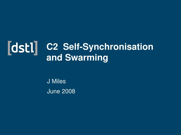 C2 self synchronisation and swarming