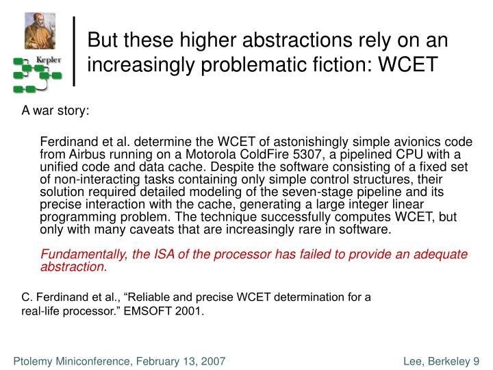But these higher abstractions rely on an increasingly problematic fiction: WCET