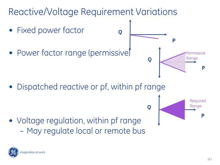 Reactive/Voltage Requirement Variations