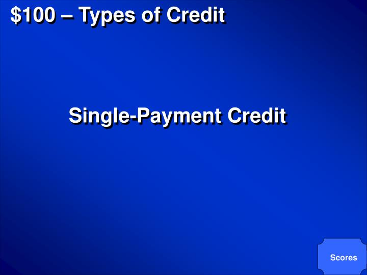 $100 – Types of Credit