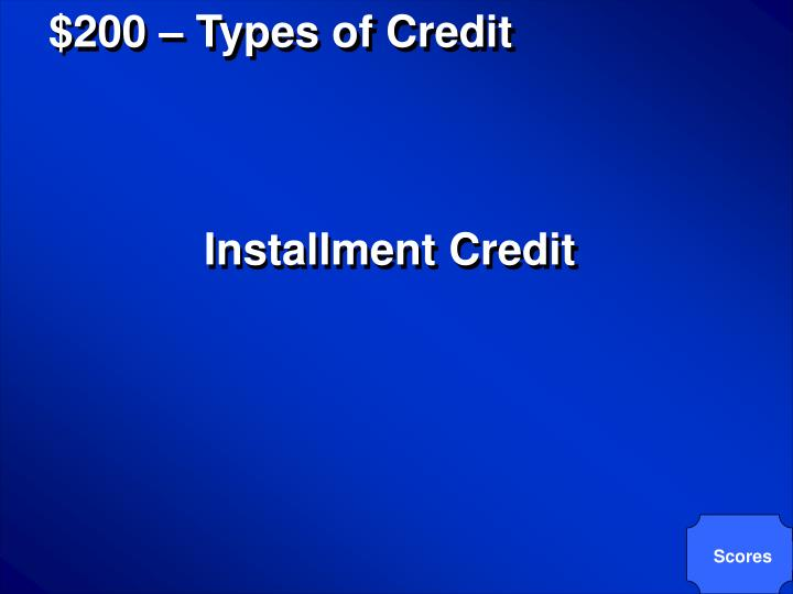$200 – Types of Credit