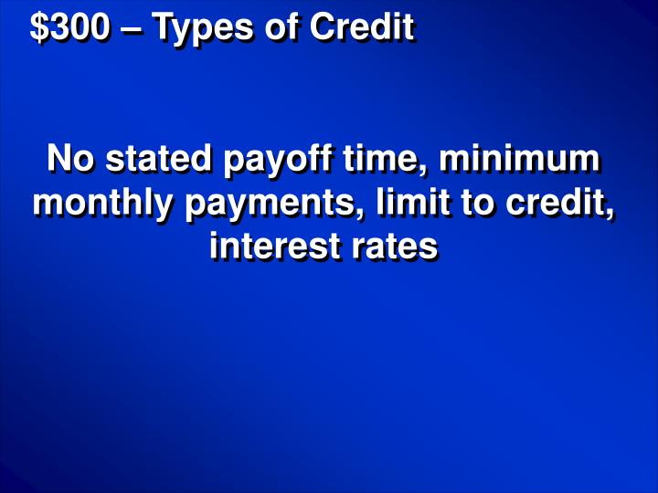 $300 – Types of Credit