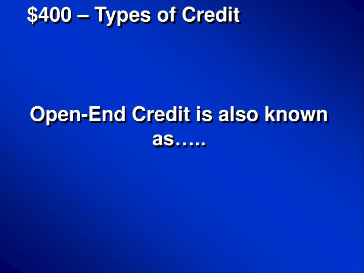 $400 – Types of Credit
