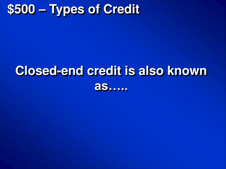$500 – Types of Credit