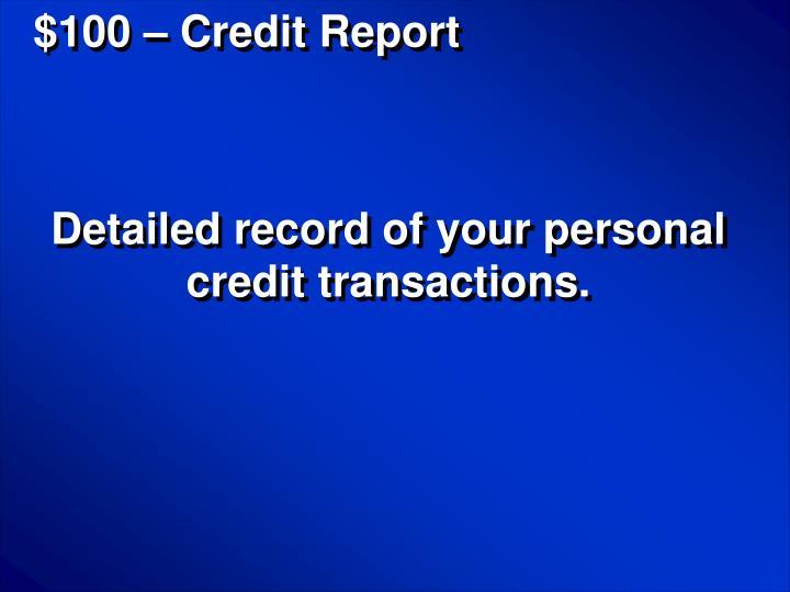 $100 – Credit Report