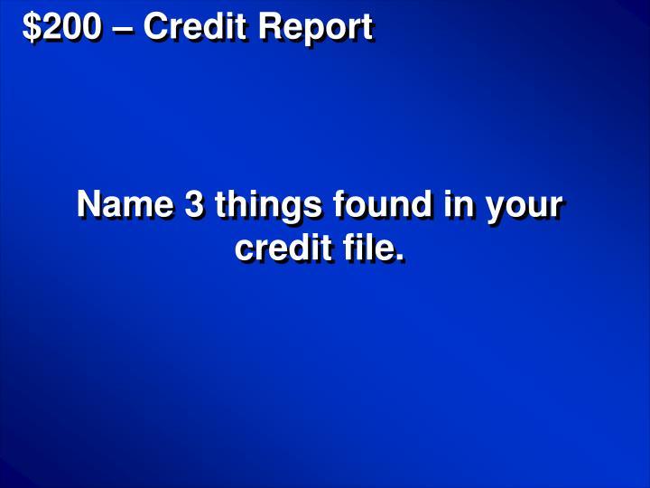 $200 – Credit Report