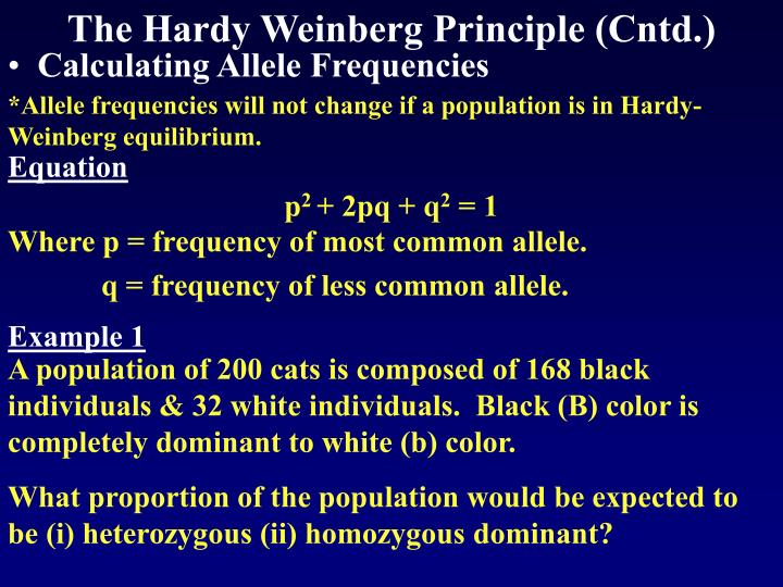 The Hardy Weinberg Principle (Cntd.)