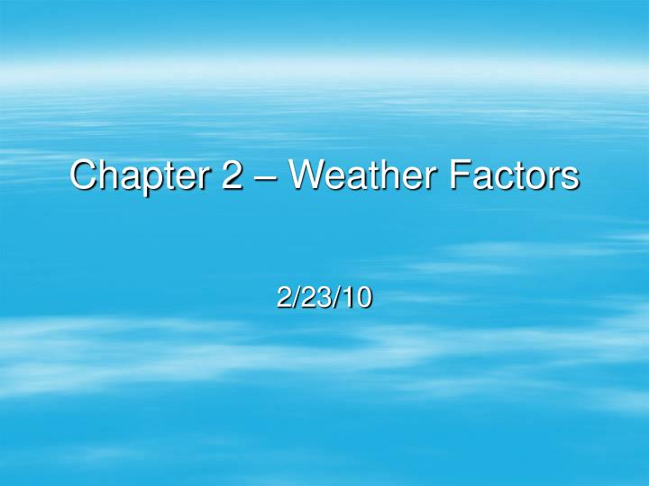 Chapter 2 weather factors