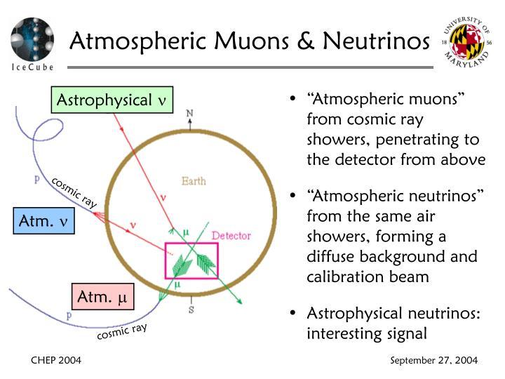 Atmospheric Muons & Neutrinos
