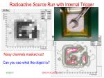 radioactive source run with internal trigger