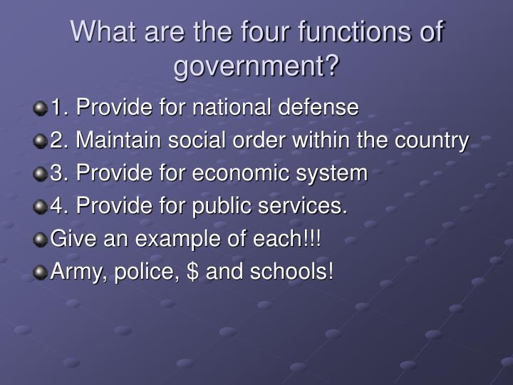What are the four functions of government?