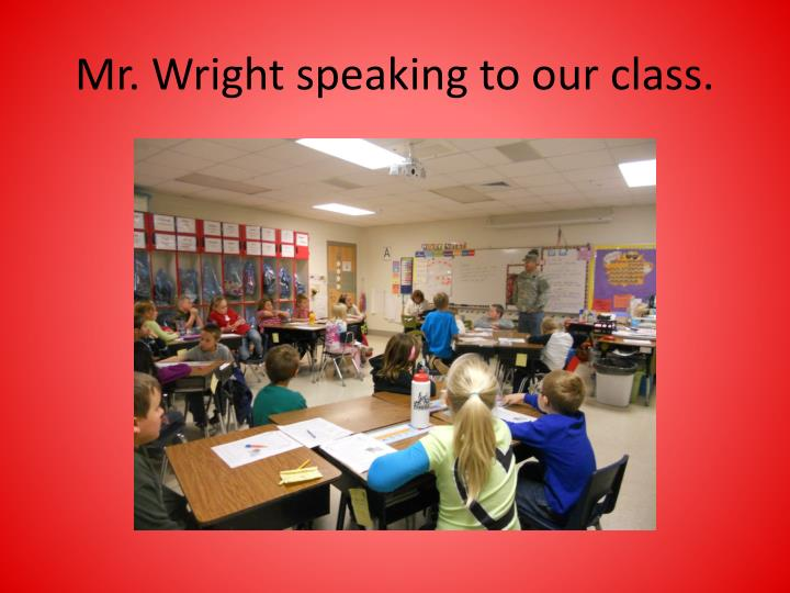 Mr wright speaking to our class