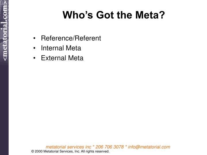 Who's Got the Meta?