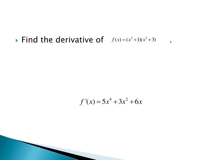 Find the derivative of                          .