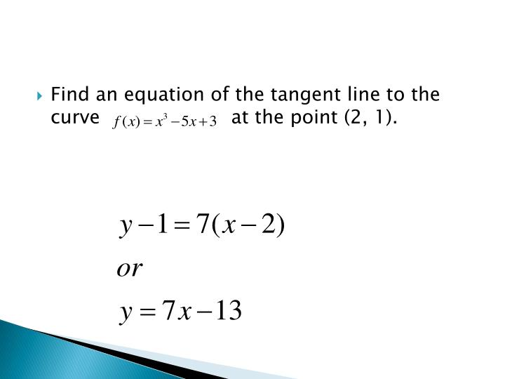 Find an equation of the tangent line to the curve